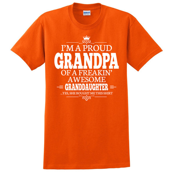 I'm a proud grandpa of a freakin' awesome granddaughter T Shirt