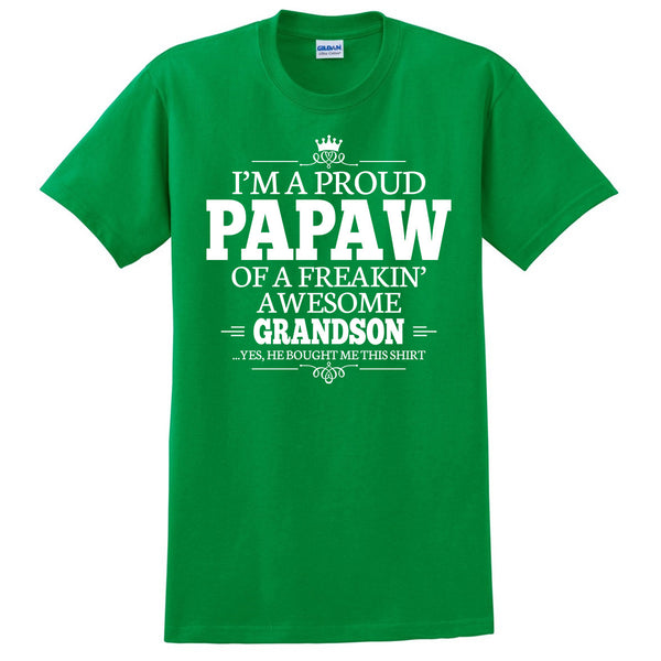 I'm a proud papaw of a freakin' awesome grandson T Shirt