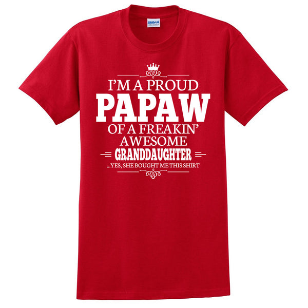 I'm a proud papaw of a freakin' awesome granddaughter T Shirt