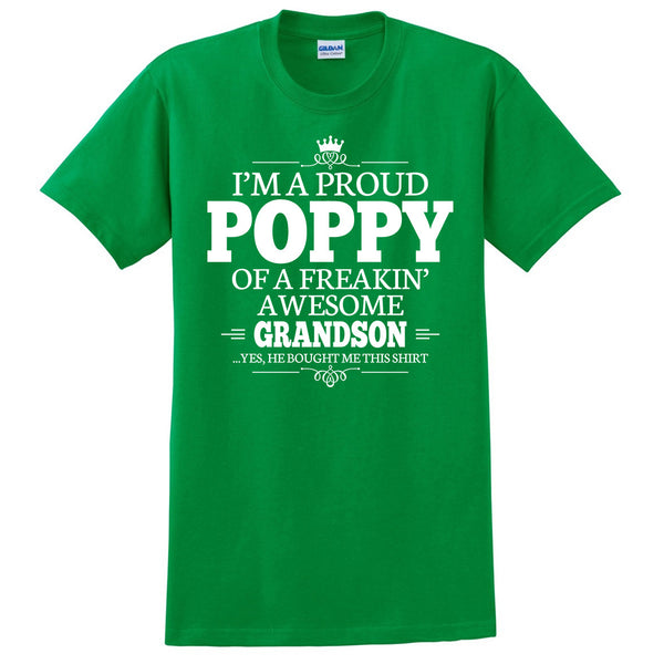 I'm a proud poppy of a freakin' awesome grandson T Shirt