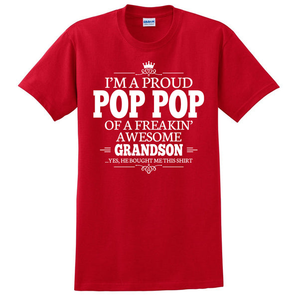 I'm a proud pop pop of a freakin' awesome grandson T Shirt