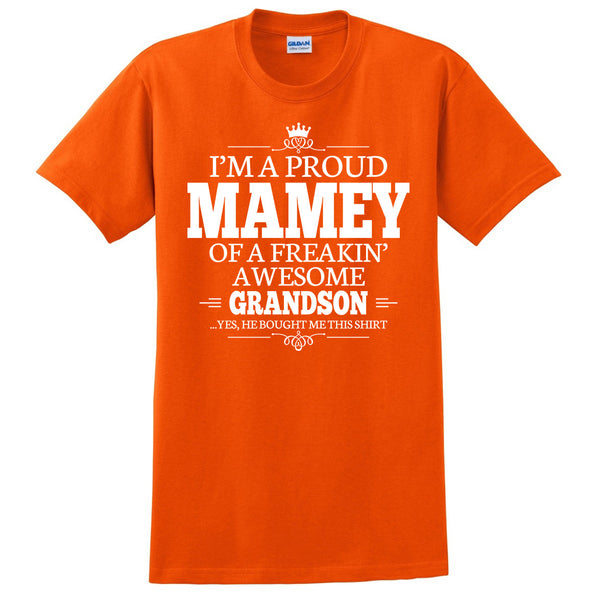 I'm a proud mamey of a freakin' awesome grandson T Shirt