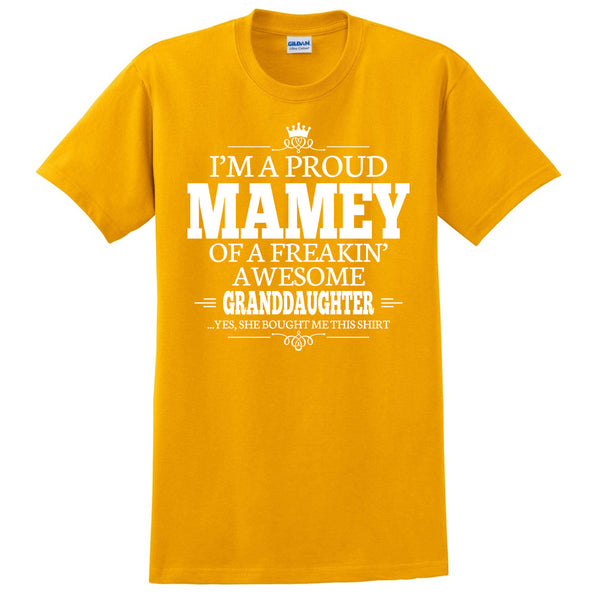 I'm a proud mamey of a freakin' awesome granddaughter T Shirt