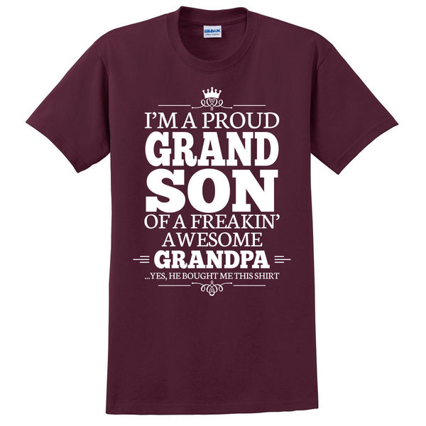 I'm a proudgrandson of a freakin' awesome grandpa T Shirt