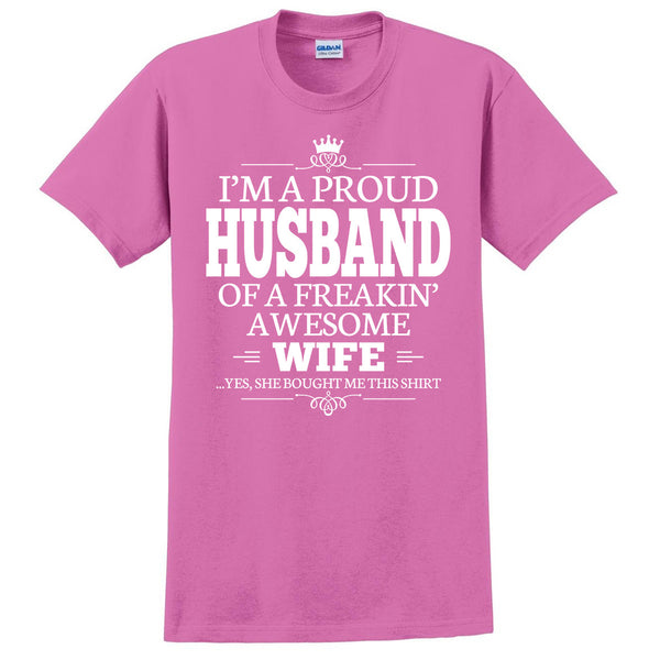 I'm a proud husband of a freakin' awesome wife T Shirt