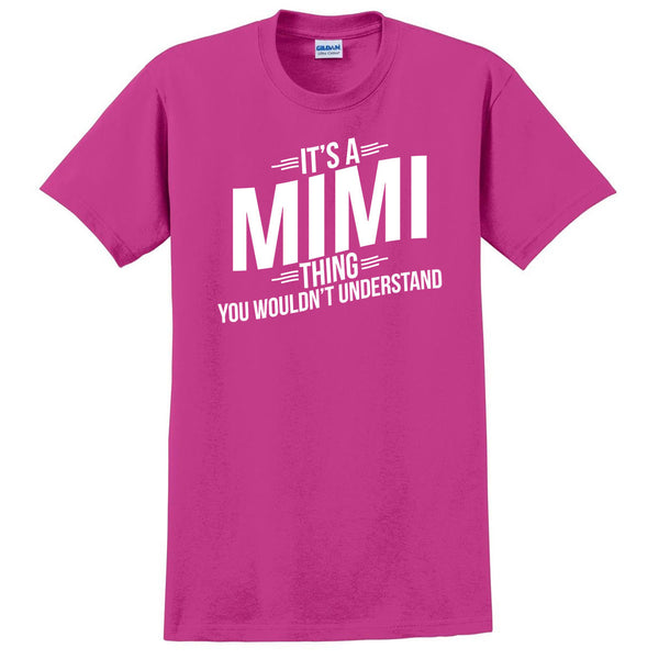 It's a mimi thing you wouldn't understand  t shirt  mother's day birthday Christmas xmas shirt gift for her