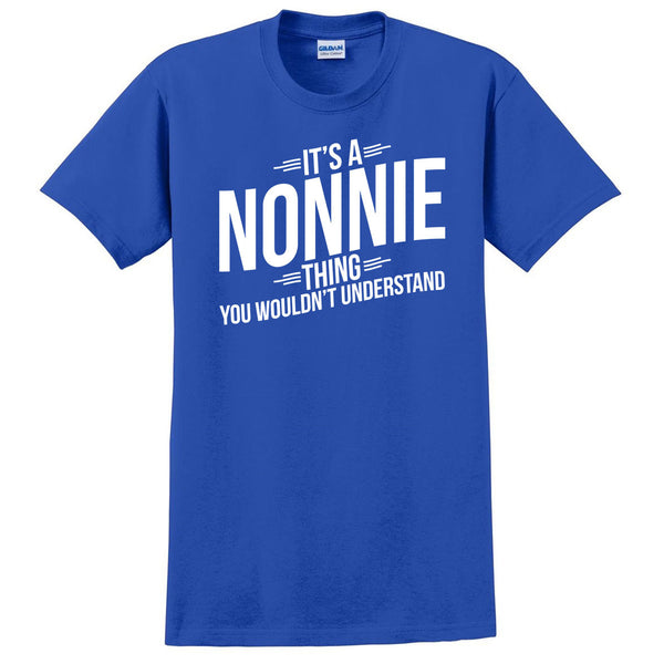 It's a nonnie thing you wouldn't understand t shirt  mother's day birthday Christmas xmas shirt gift for her