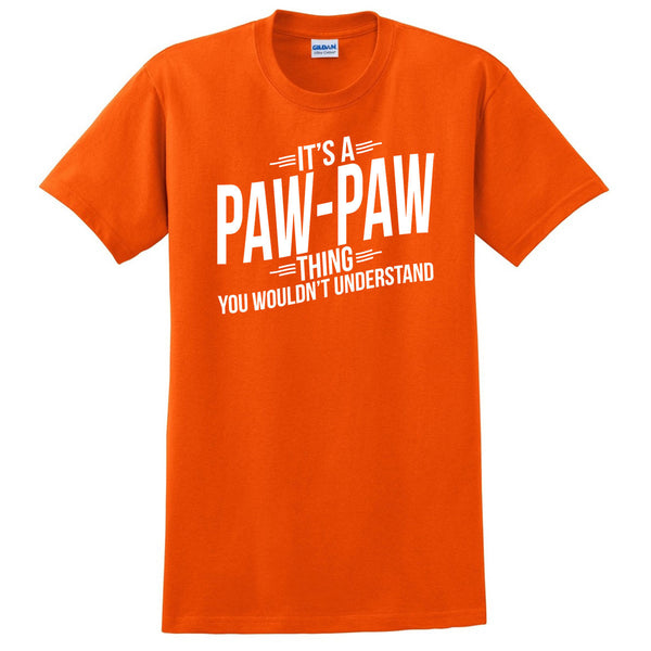 It's a paw paw thing you wouldn't understand  t shirt father's day birthday Christmas xmas shirt gift for him