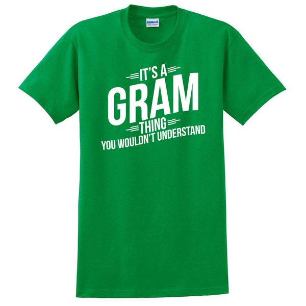 It's a gram thing you wouldn't understand t shirt  mother's day birthday Christmas xmas shirt gift for her