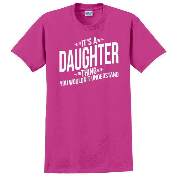 It's a daughter thing you wouldn't understand t shirt   birthday Christmas xmas shirt gift for her