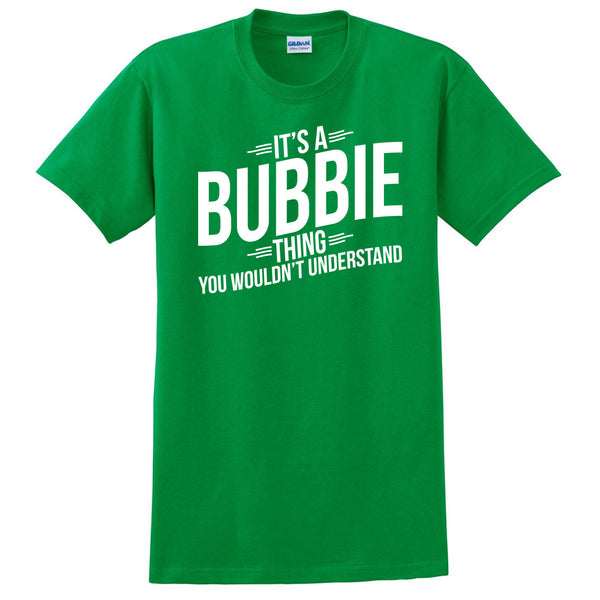 It's a bubbie thing you wouldn't understand t shirt  mother's day birthday Christmas xmas shirt gift for her