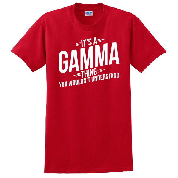 It's a gamma thing you wouldn't understand t shirt  mother's day birthday Christmas xmas shirt gift for her
