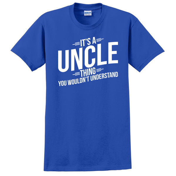 It's a uncle thing you wouldn't understand  t shirt  birthday Christmas xmas shirt gift for him