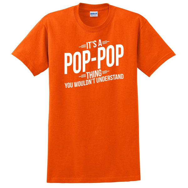 It's a pop pop thing you wouldn't understand  t shirt  father's day birthday Christmas xmas shirt gift for him