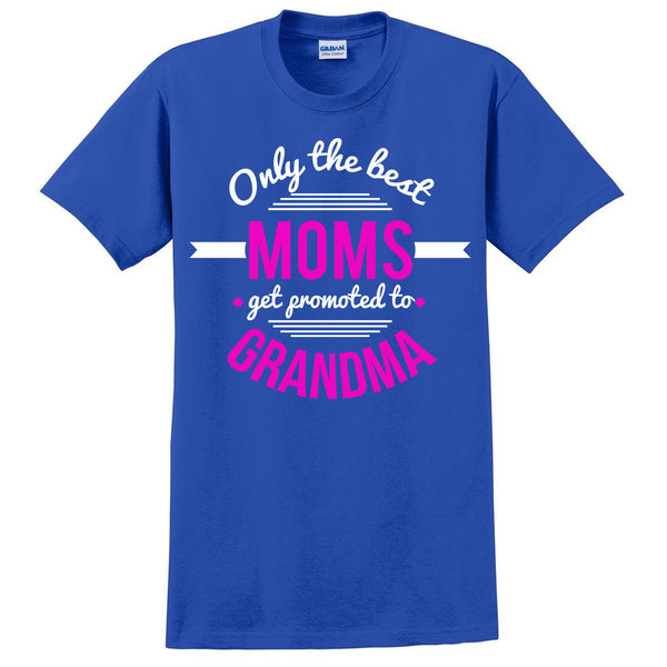 Only the best moms get promoted to grandma t shirt mother's day announcement family grandparents to be gift ideas for her