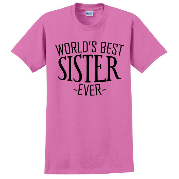 World's best sister ever t shirt  for her sis sister birthday christmas holiday gift ideas