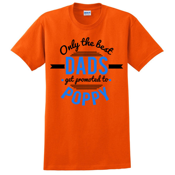 Only the best dads get promoted to poppy t shirt father's day  Announcement  family grandparents to be gift ideas for him