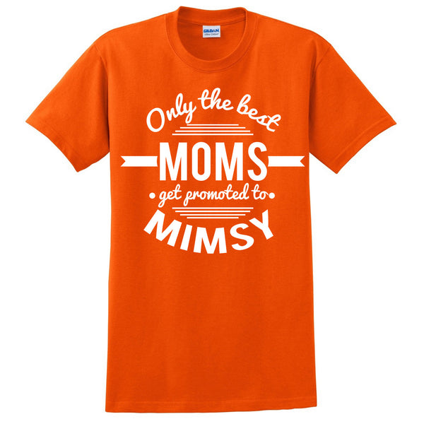 Only the best moms get promoted to mimsy t shirt mother's day announcement family grandparents to be gift ideas for her