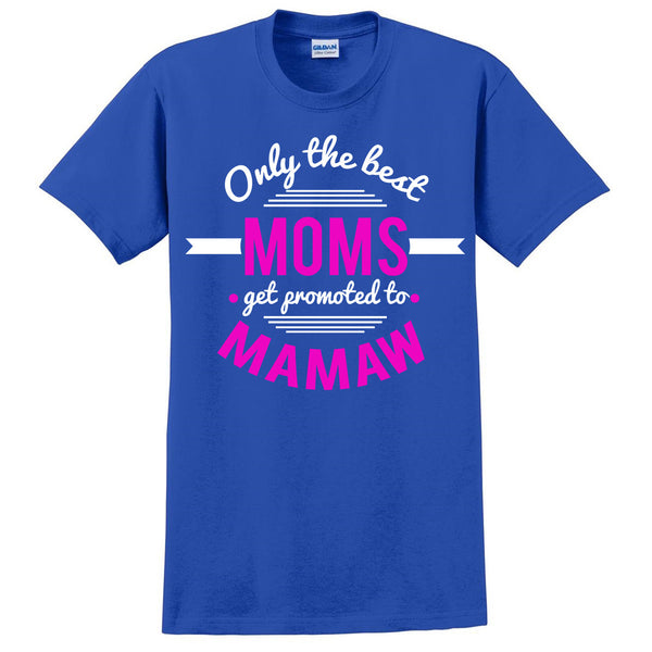 Only the best moms get promoted to mamaw t shirt mother's day announcement family grandparents to be gift ideas for her