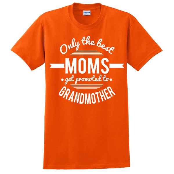 Only the best moms get promoted to grandmother t shirt mother's day announcement family grandparents to be gift ideas for her