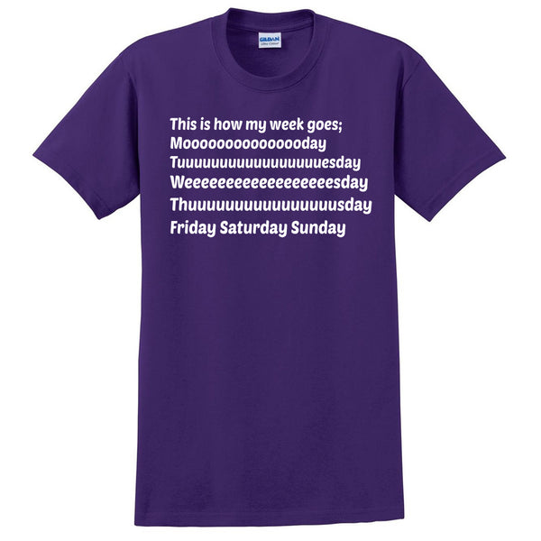 This is how my week goes T Shirt