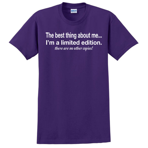 The best thing about me I'm a limited edition T Shirt