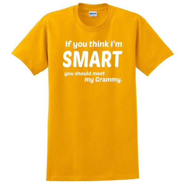 If you think I'm smart you should meet my grammy T Shirt