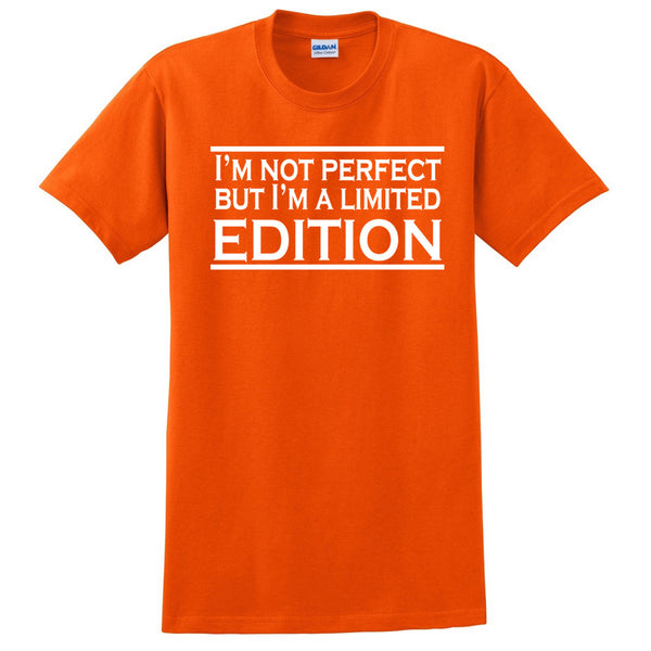 I'm not perfect but I'm a limited edition T Shirt