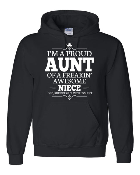 I am a proud aunt of a freaking awesome niece Hoodie