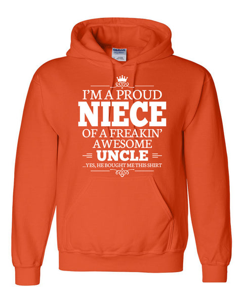 I am a proud niece of a freaking awesome uncle Hoodie
