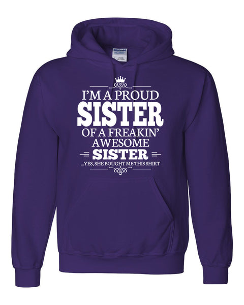 I am a proud sister of a freaking awesome sister Hoodie