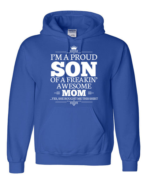 I am a proud son of a freaking awesome mom Hoodie