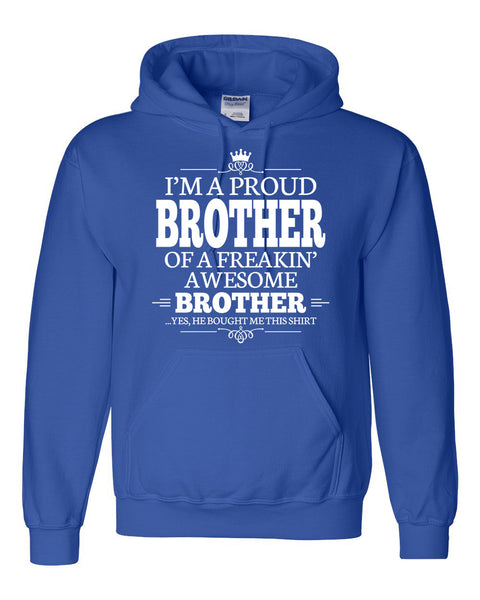 I am a proud brother of a freaking awesome brother Hoodie