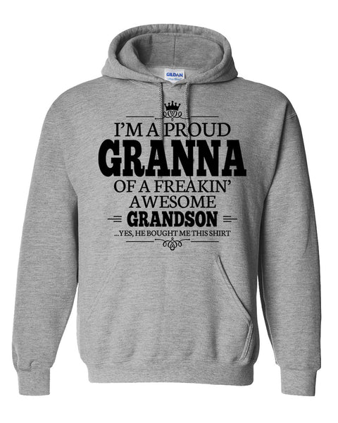 I am a proud granna of a freaking awesome grandson Hoodie