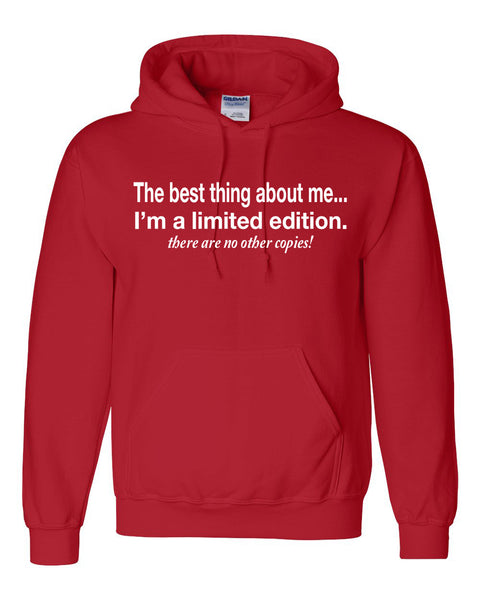 The best thing about me I'm a limited edition Hoodie