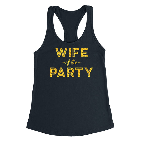 Wife of the party tank top, bride tank top, gift for bride, bride  Ladies Racerback Tank Top
