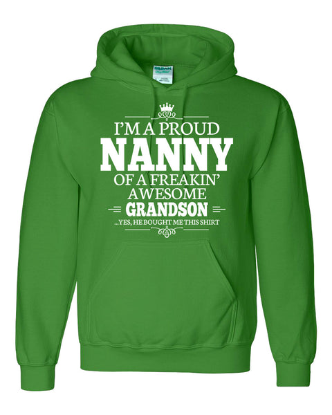 I am a proud nanny of a freaking awesome grandson Hoodie