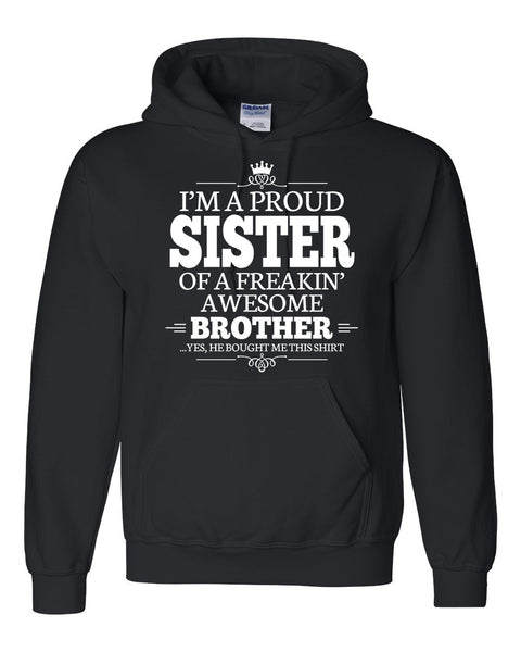 I am a proud sister of a freaking awesome brother Hoodie