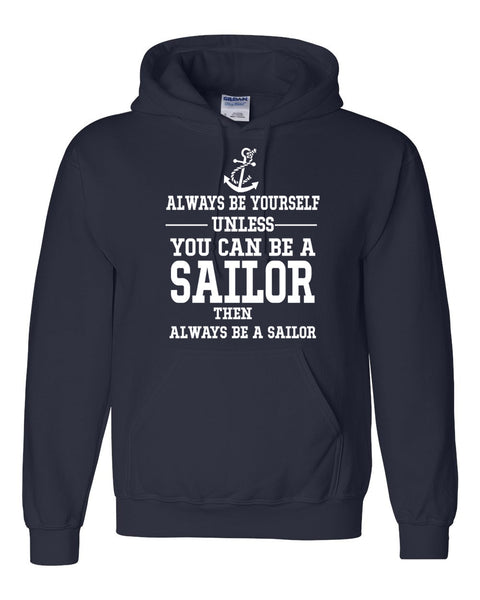 Always be yourself unless  you can be a sailor Hoodie