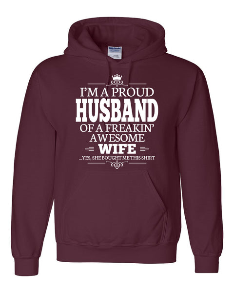 I am a proud husband of a freaking awesome wife Hoodie
