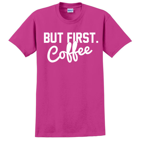 But First coffee T Shirt