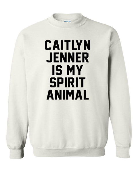 Caitlyn Jenner is my spirit animal Crewneck Sweatshirt