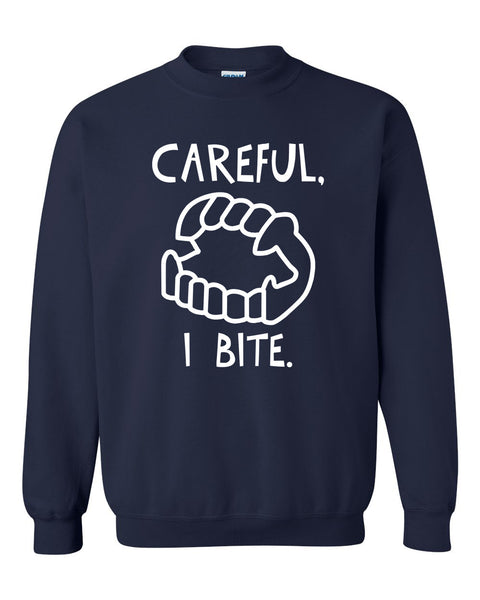 Careful I bite Crewneck Sweatshirt