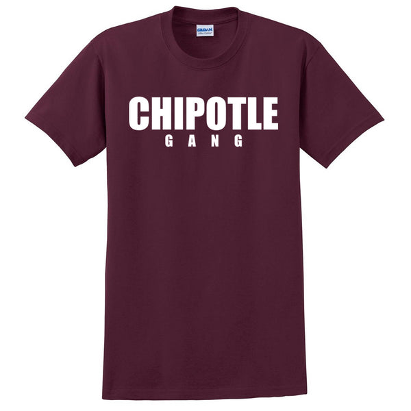Chipotle Gang T Shirt