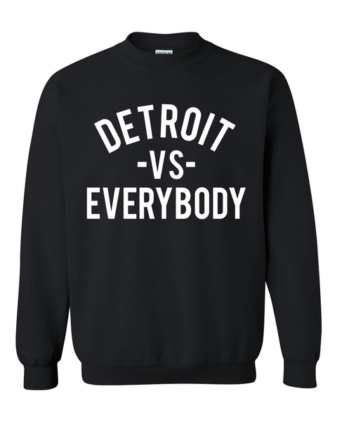 Detroit vs everybody Crewneck Sweatshirt