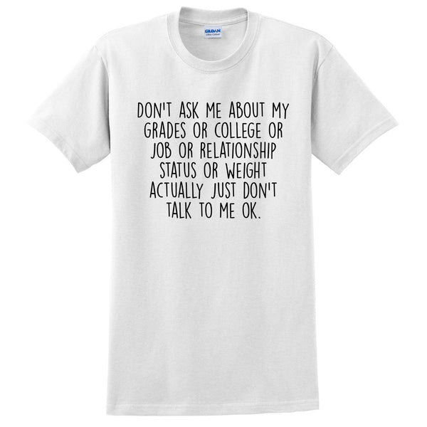 Don't ask me about... T Shirt
