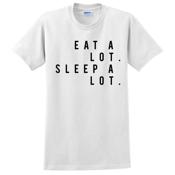 Eat a lot Sleep a lot T Shirt