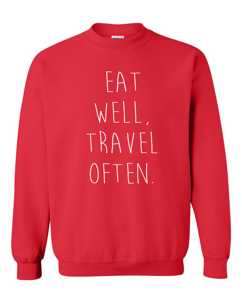 Eat well travel often Crewneck Sweatshirt