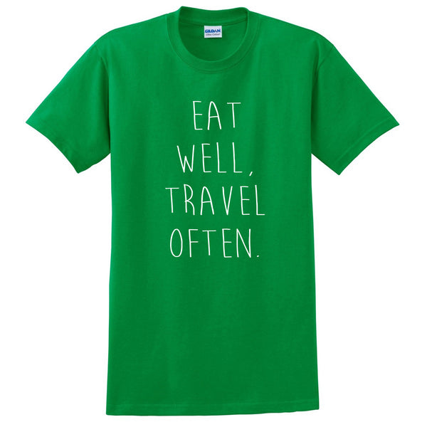 Eat well travel often T Shirt