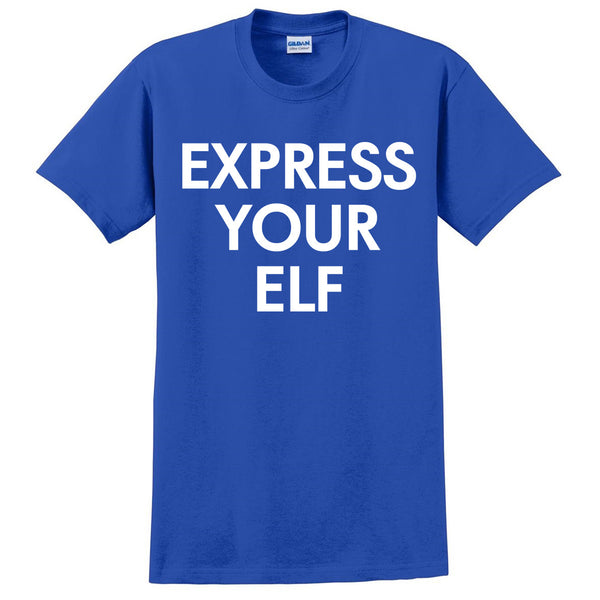 Express your elf T Shirt